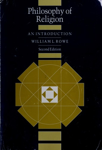 Philosophy of religion by William L. Rowe