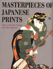 Cover of: Masterpieces of Japanese Prints: Ukiyo-e from the Victoria and Albert Museum
