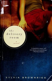 Cover of: The delivery room: a novel