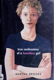 Cover of: True confessions of a heartless girl