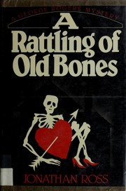Cover of: A rattling of old bones | Ross, Jonathan