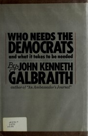 Cover of: Who needs the democrats, and what it takes to be needed