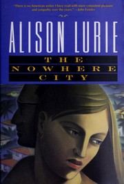 Cover of: The nowhere city | Alison Lurie
