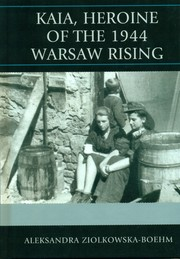Cover of: Kaia heroine of the 1944 Warsaw Rising by Aleksandra Ziolkowska-Boehm