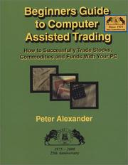 Cover of: Beginner's Guide to Computer Assisted Trading: How to Successfully Trade Stocks, Commodities and Funds With Your PC: 1975-2000, 25th Anniversary
