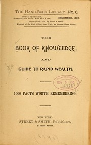 Cover of: The book of knowledge, and guide to rapid wealth. 1000 facts worth remembering |