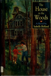 Cover of: The house in the woods | Isabelle Holland