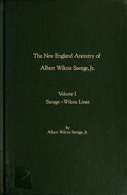 Cover of: The New England ancestry of Albert Wilcox Savage, Jr