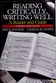 Reading critically, writing well by Rise B. Axelrod