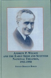 Andrew P. Wilson and the Early Irish and Scottish National Theatres, 1911-1950