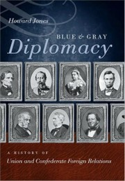 Cover of: Blue and Gray Diplomacy: a History of Union and Confederate Foreign Relations