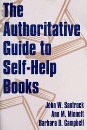 Cover of: The authoritative guide to self-help books: based on the highly acclaimed national survey of more than 500 mental health professionals' ratings of 1,000 self-help books