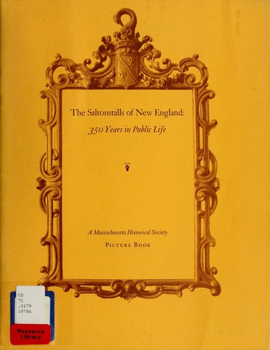 The Saltonstalls of New England by Massachusetts Historical Society.