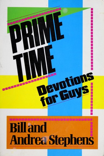 Prime time devotions for guys by Bill Stephens