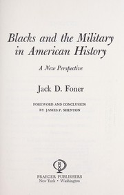 Cover of: Blacks and the military in American history | Jack D. Foner