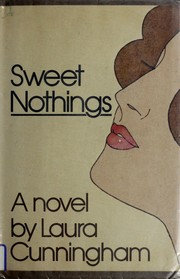 Cover of: Sweet nothings | Laura Cunningham