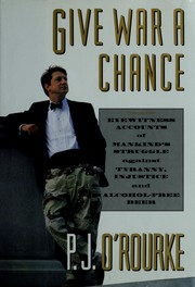 Cover of: Give war a chance | P. J. O