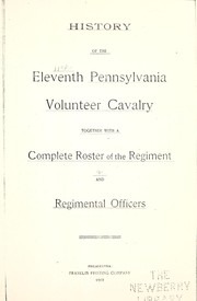 Cover of: History of the Eleventh Pennsylvania Volunteer Cavalry | Pennsylvania Cavalry. 11th Regt.