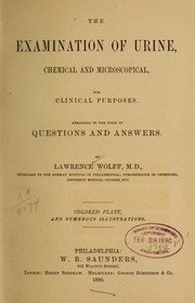 Cover of: The examination of urine, chemical and microscopical, for clinical purposes