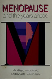 Cover of: Menopause and the years ahead | Mary K. Beard