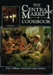Cover of: The Central Market cookbook: favorite recipes from the standholders of the nation's oldest farmer's market, Central Market in Lancaster, Pennsylvania