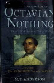 Cover of: The Astonishing Life of Octavian Nothing, Traitor to the Nation; Volume II: The Kingdom on the Waves