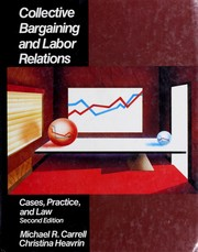 Cover of: Collective bargaining and labor relations