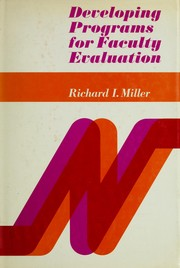 Cover of: Developing programs for faculty evaluation | Miller, Richard I.