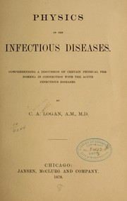 Cover of: Physics of the infectious diseases | Cornelius Ambrose Logan