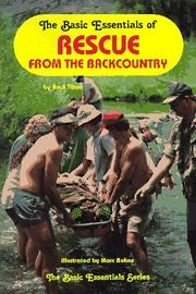Cover of: The Basic Essentials of Rescue in the Backcountry