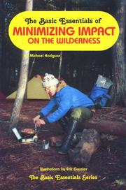Cover of: The basic essentials of minimizing impact on the wilderness | Michael Hodgson