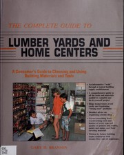 Cover of: The complete guide to lumber yards and home centers | Gary D. Branson