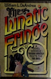 Cover of: The lunatic fringe: a novel wherein Theodore Roosevelt meets the Pink Angel