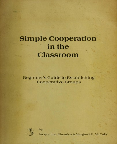 Simple cooperation in the classroom by Jacqueline Rhoades