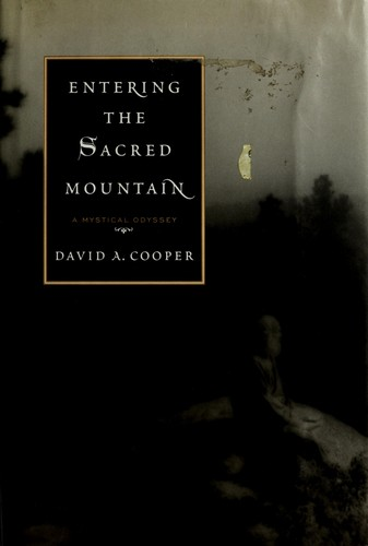 Entering the sacred mountain by David A. Cooper