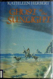 Cover of: The ghost in the sunlight | Kathleen Herbert