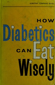 Cover of: How diabetics can eat wisely | Dorothy Tompkins Revell