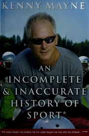 Cover of: An incomplete and inaccurate history of sport | Kenny Mayne