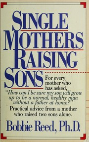 Cover of: Single mothers raising sons | Bobbie Reed