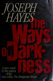 Cover of: The ways of darkness | Joseph Arnold Hayes