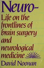 Cover of: Neuro-Life on the Frontlines of Brain Surgery and Neurological Medicine | David Noonan