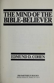 Cover of: The mind of the Bible-Believer by Edmund D. Cohen