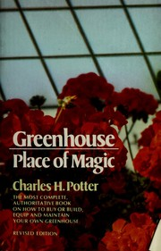 Cover of: Greenhouse, place of magic | Charles H. Potter