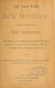 Cover of: Ten days with D. L. Moody, comprising a collection of his sermons