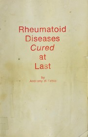 Rheumatoid diseases cured at last by Anthony Di Fabio