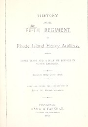 Cover of: History of the Fifth Regiment of Rhode Island Heavy Artillery | United States. Army. Rhode Island Artillery, Regiment, 5th (1861-1865)
