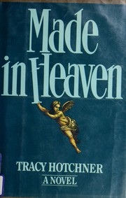 Cover of: Made in heaven | Tracie Hotchner