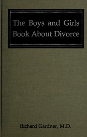 Cover of: The boys and girls book about divorce | Richard A. Gardner