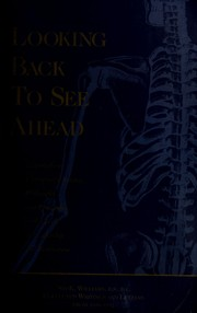 Cover of: Looking back to see ahead | Sid E. Williams