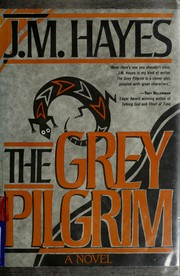 Cover of: The grey pilgrim | J. M. Hayes